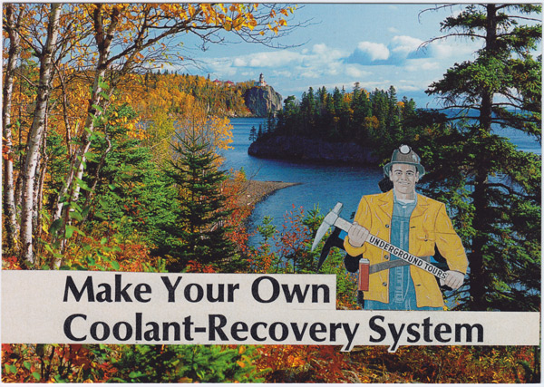 "Collage of old-time miner with pickaxe in front of Lake Superior, with text reading ""Make Your Own Coolant-Recovery System"""