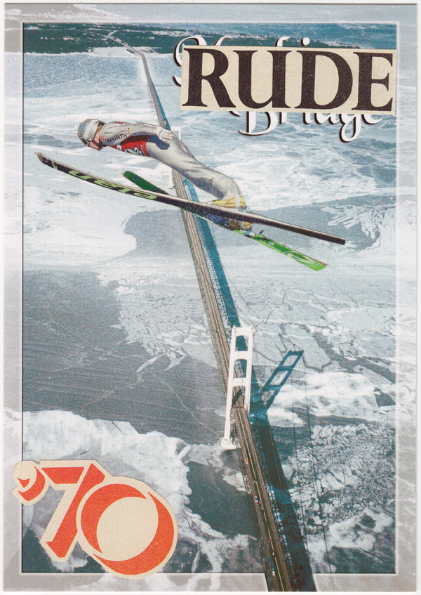 "Collage of skier jumping over the Mackinac Bridge, with text reading ""Rude"" and ""'70"""
