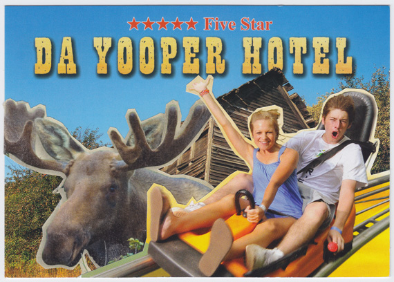 "Postcard collage of ""Da Yooper Hotel"""