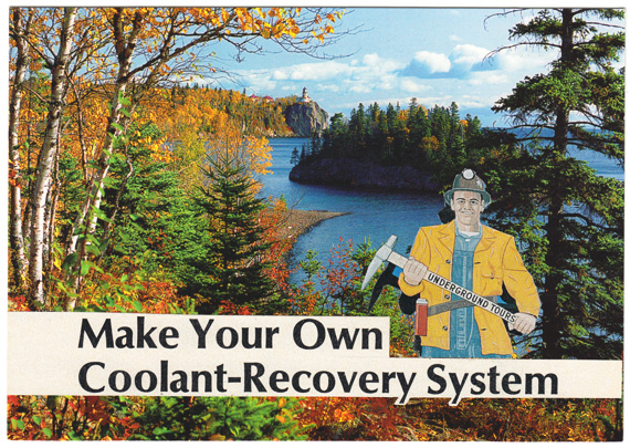 "Postcard collage of happy miner and the phrase ""Make Your Own Coolant-Recovery System"""