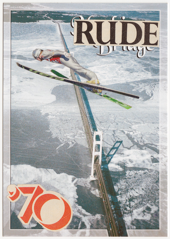 "Postcard collage of man jumping Mackinac Bridge on skis, with text ""RUDE"" and ""'70"""