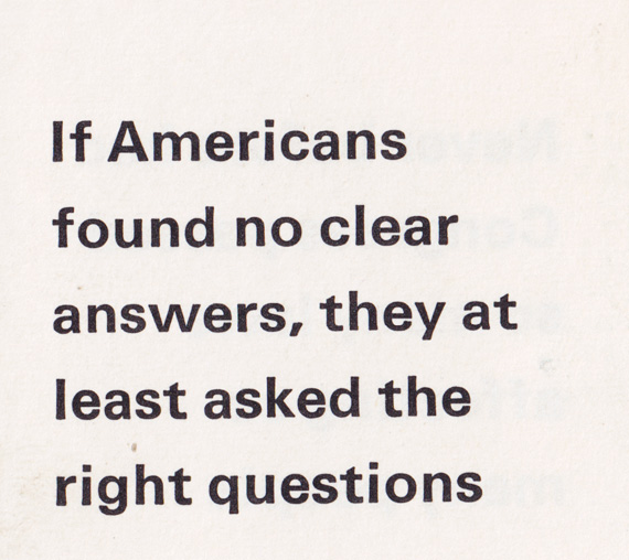 If Americans found no clear answers, they at least asked the right questions.