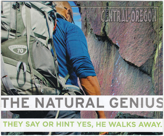 Postcard collage: Man with backpack walking toward cliff. Text: The natural genius. They say or hint yes, he walks away.