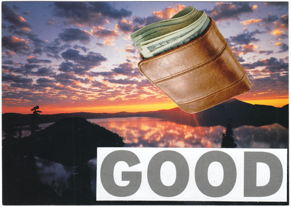 "Postcard collage: A gigantic wallet in the sky above a sunset-lit Crater Lake. Text: The word ""GOOD"" in large, capital letters."