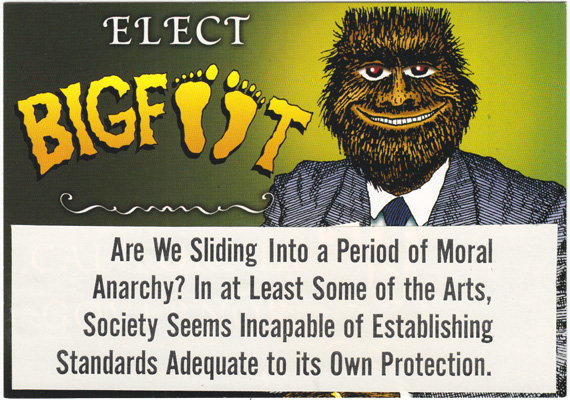 "Postcard collage: Bigfoot in a suit, with the text ""Elect Bigfoot"" and another block of text that says: ""Are we sliding into a period of moral anarchy? In at least some of the arts, society seems incapable of establishing standards adequate to its own protection."""