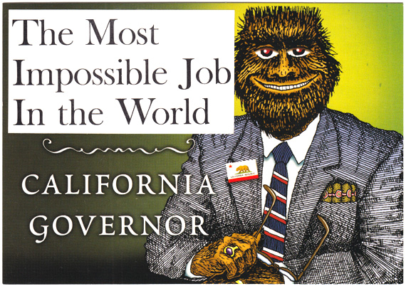 "Postcard collage. Bigfoot in a suit, with the caption ""California Governor"". Above that is the phrase ""The Most Impossible Job in the World""."