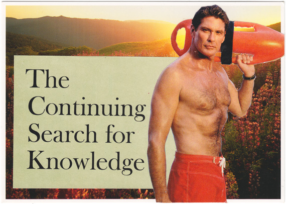 "Postcard collage of David Hasselhoff in front of sunset, with text reading ""the continuing search for knowledge"""