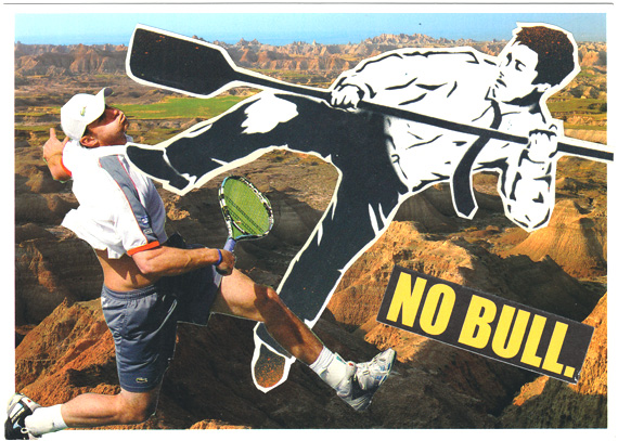 "Postcard collage of spray-painted, stenciled office worker holding a paddle and kicking tennis player, with text reading ""no bull"""