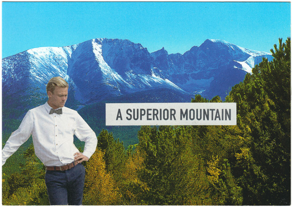 "Postcard collage of dapper gentleman relaxing in front of mountain, with text reading ""a superior mountain"""
