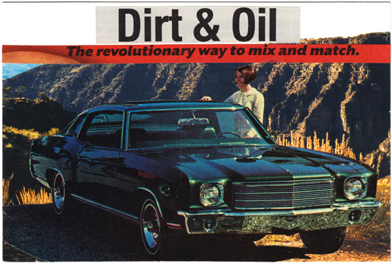 "Postcard collage of woman, 1972 Monte Carlo, and arid mountainside. Text reads: ""Dirt and oil: The revolutionary way to mix and match."""