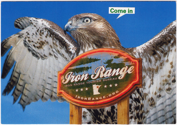 "Postcard collage: A bird of prey with outstretched wings is positioned behind an ""Iron Range"" sign from Minnesota. A word balloon from the bird says ""Come in""."