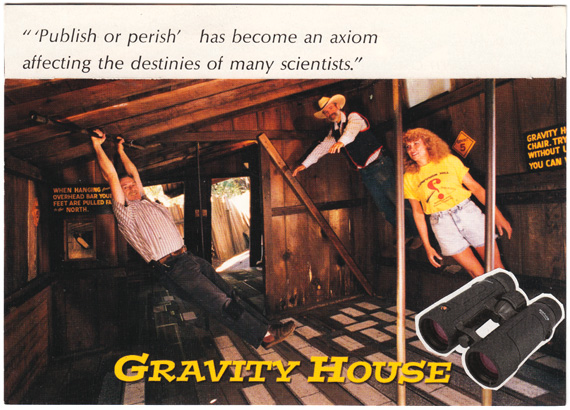 "Postcard collage: Tourists appear to lean to the side in a wooden shack called the ""Gravity House"". Text says ""'Publish or perish' has become an axiom affecting the destinies of many scientists."""