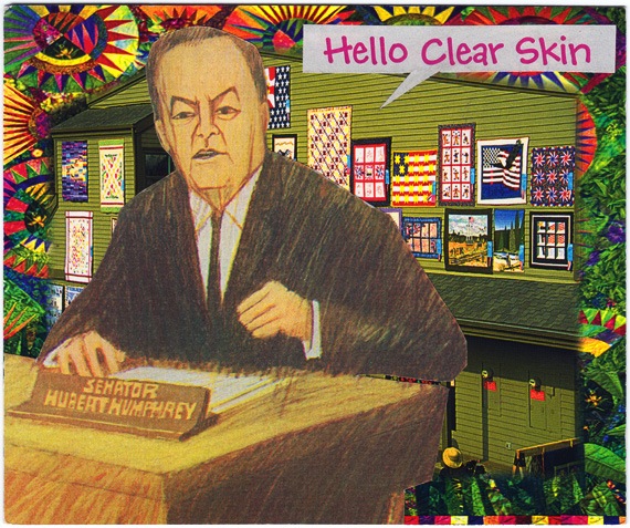 "Postcard collage: A drawing of Hubert Humphrey in front of a green wooden building plastered in quilts, with a word bubble saying ""Hello Clear Skin"""