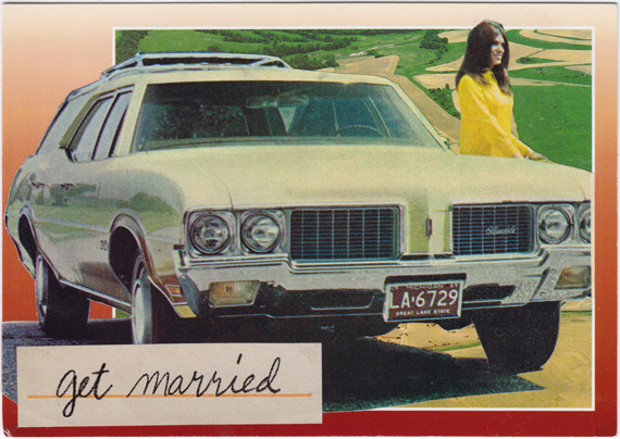 "Postcard collage of a woman standing near an old station wagon, in front of cultivated fields, captioned with the words ""get married""."