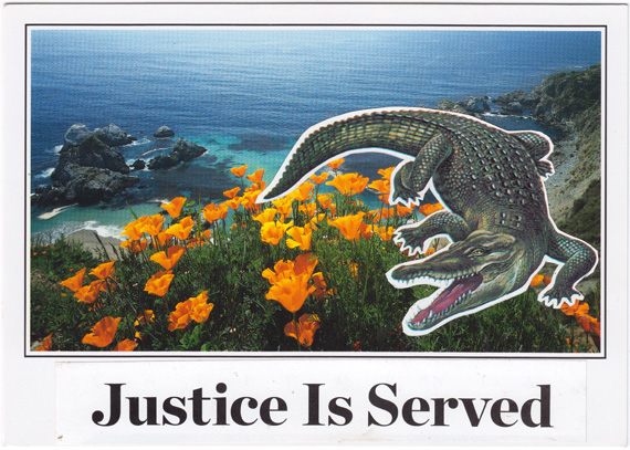 "Postcard collage of an angry crocodile near some orange flowers on the California coast. Beneath him is are the words ""Justice Is Served""."