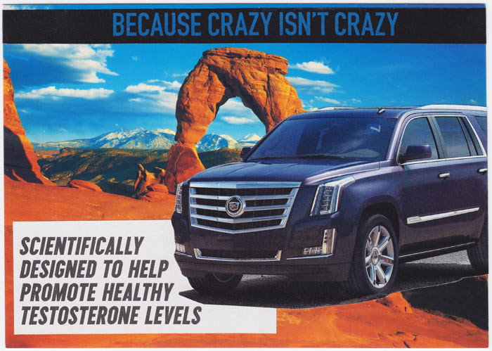 "Postcard collage of luxury SUV in front of western landscape, with the text ""Because crazy isn't crazy"" and ""scientifically designed to promote healthy testosterone levels"""