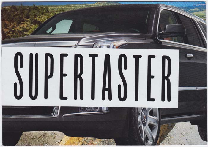 "Postcard collage of luxury SUV blocking view of western background. The text ""supertaster"" appears on the SUV's grille"