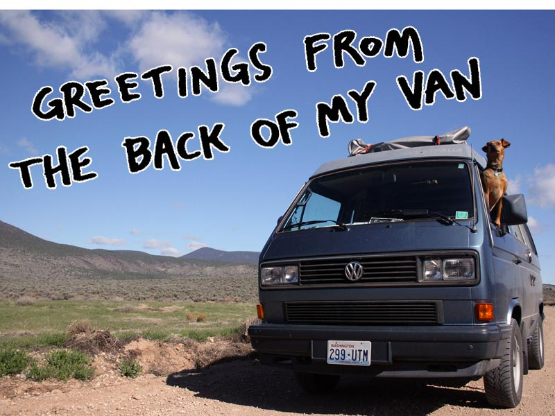 Photograph of blue VW Vanagon in the desert, with the phrase Greetings from the Back of My Van overlaid above it