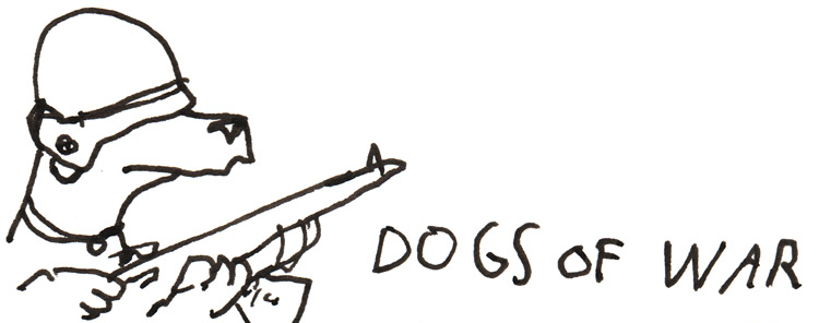 "Dog with a helmet and rifle, with text that says ""Dogs of war"""