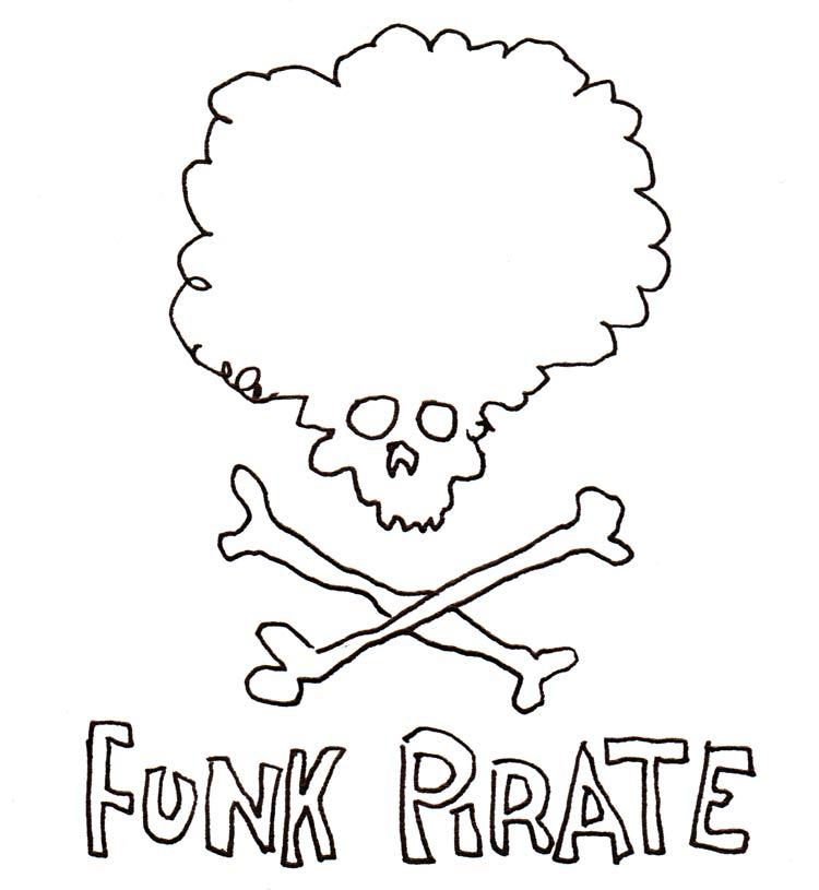 "Drawing of a skull and crossbones icon. The scull has a big fluffy hairstyle, and the text says ""FUNK PIRATE"""