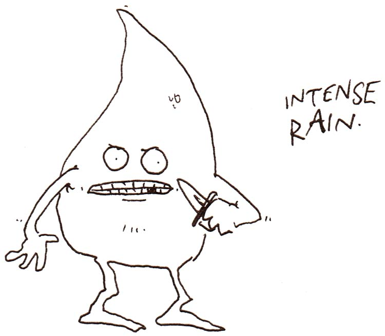 "Drawing of tweaked-outlooking raindrop holding a knife. Text says ""intense rain."""