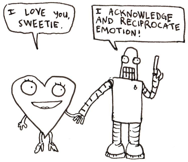 "Drawing of a heart holding hands with a robot. Heart says ""I love you, sweetie."" Robot says ""I acknowledge and reciprocate emotion!"""